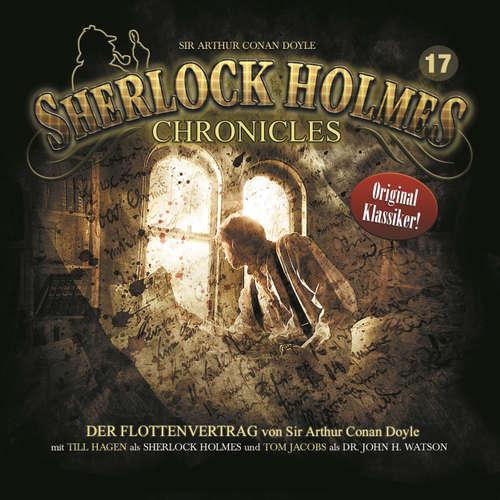 Hoerbuch Sherlock Holmes Chronicles, Folge 17: Der Flottenvertrag - Sir Arthur Conan Doyle - Tom Jacobs