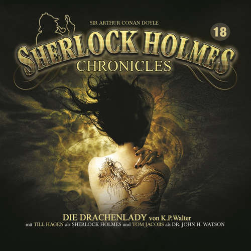 Hoerbuch Sherlock Holmes Chronicles, Folge 18: Die Drachenlady - K. P. Walter - Tom Jacobs