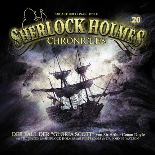 "Hoerbuch Sherlock Holmes Chronicles, Folge 20: Der Fall der ""Gloria Scott"" - Sir Arthur Conan Doyle - Tom Jacobs"