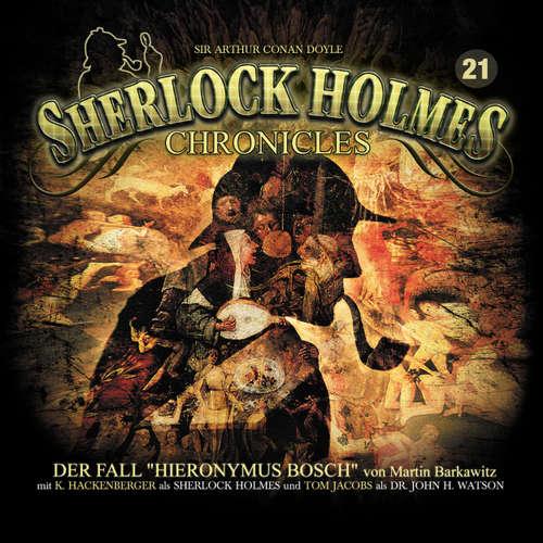 "Hoerbuch Sherlock Holmes Chronicles, Folge 21: Der Fall ""Hieronymus Bosch"" - Martin Barkawitz - Tom Jacobs"