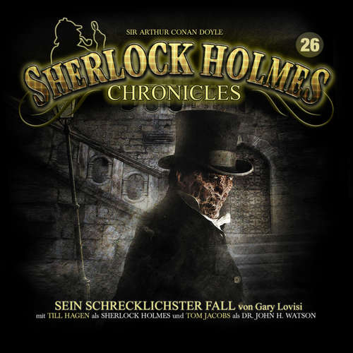 Hoerbuch Sherlock Holmes Chronicles, Folge 26: Sein schrecklichster Fall - Gray Lovisi - Tom Jacobs