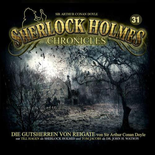 Hoerbuch Sherlock Holmes Chronicles, Folge 31: Die Gutsherren von Reigate - Sir Arthur Conan Doyle - Tom Jacobs
