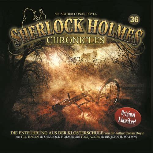 Hoerbuch Sherlock Holmes Chronicles, Folge 36: Die Entführung aus der Klosterschule - Sir Arthur Conan Doyle - Tom Jacobs