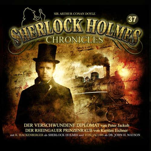 Hoerbuch Sherlock Holmes Chronicles, Folge 37: Der verschwundene Diplomat / Der Rheingauer Prinzenraub - Peter Jackob - Karlo Hackenberger