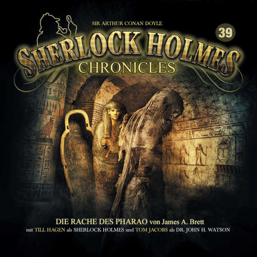 Hoerbuch Sherlock Holmes Chronicles, Folge 39: Die Rache des Pharao - Sir Arthur Connan Doyle - Tom Jacobs