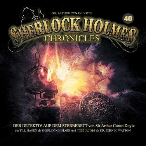Hoerbuch Sherlock Holmes Chronicles, Folge 40: Der Detektiv auf dem Sterbebett - Sir Arthur Conan Doyle - Tom Jacobs