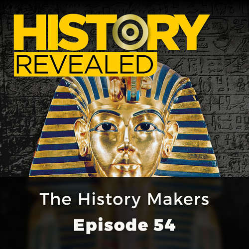 Audiobook The History Makers - History Revealed, Episode 54 - Nige Tassell - Olivia Mace