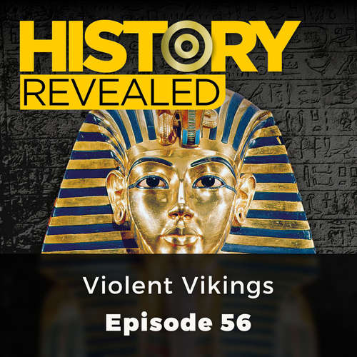 Audiobook Violent Vikings - History Revealed, Episode 56 - Janina Ramirez - Olivia Mace