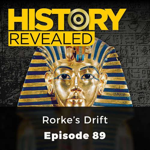 Audiobook Rorke's Drift - History Revealed, Episode 89 - Julian Humphreys - Chetan Pathak