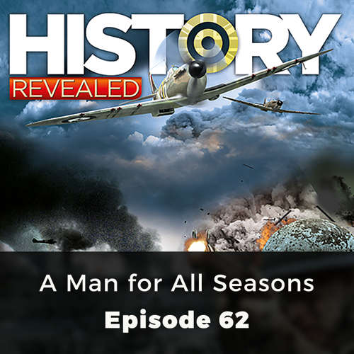 A Man for All Seasons - History Revealed, Episode 62