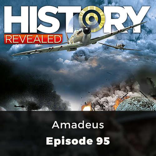 Amadeus - History Revealed, Episode 95