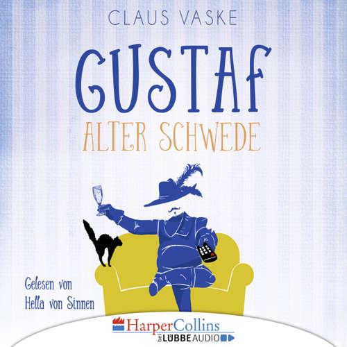 Hoerbuch Gustaf. Alter Schwede - Claus Vaske - Hella von Sinnen