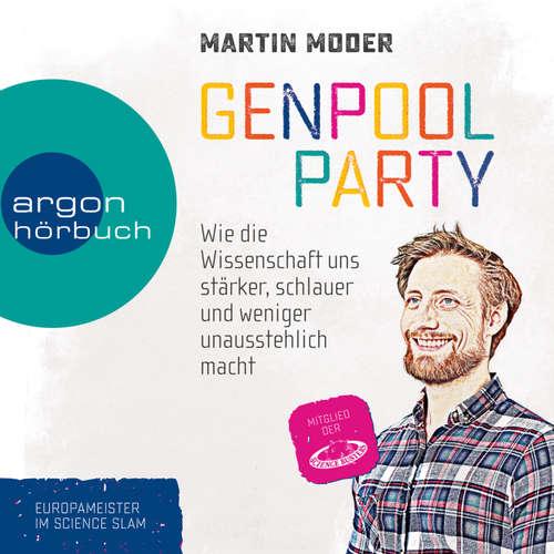 Hoerbuch Genpoolparty - Wie uns die Wissenschaft stärker, schlauer und weniger unausstehlich macht - Martin Moder - Thomas Nicolai