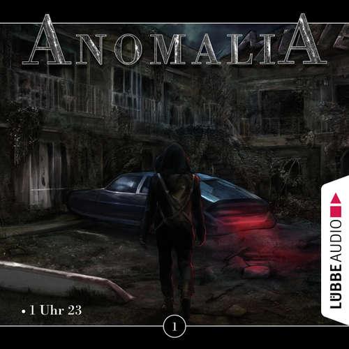 Hoerbuch Anomalia, Folge 1: 1 Uhr 23 - Lars Eichstaedt - Lars Eichstaedt