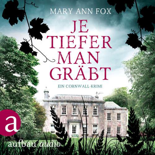 Hoerbuch Je tiefer man gräbt - Mags Blake - Ein Cornwall-Krimi, Band 1 - Mary Ann Fox - Demet Fey