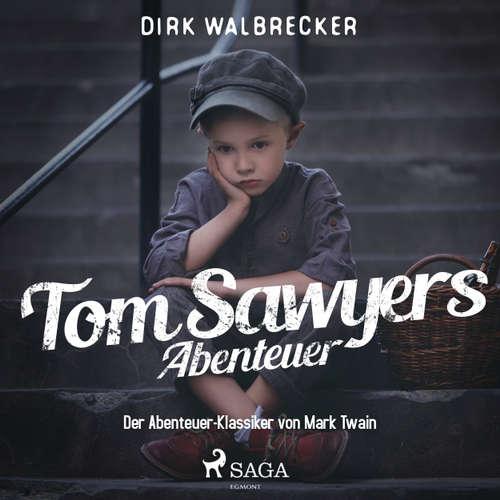 Tom Sawyers Abenteuer - Der Abenteuer-Klassiker von Mark Twain