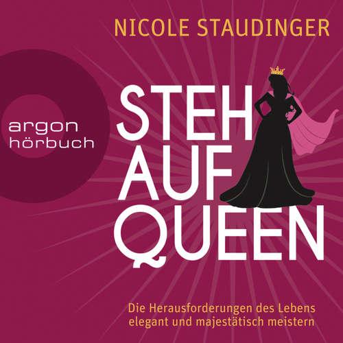 Hoerbuch Stehaufqueen - Die Herausforderungen des Lebens elegant und majestätisch meistern - Nicole Staudinger - Nicole Staudinger