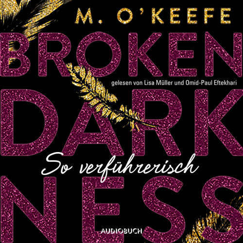 Hoerbuch So verführerisch - Broken Darkness 1 - M. O'Keefe - Lisa Müller