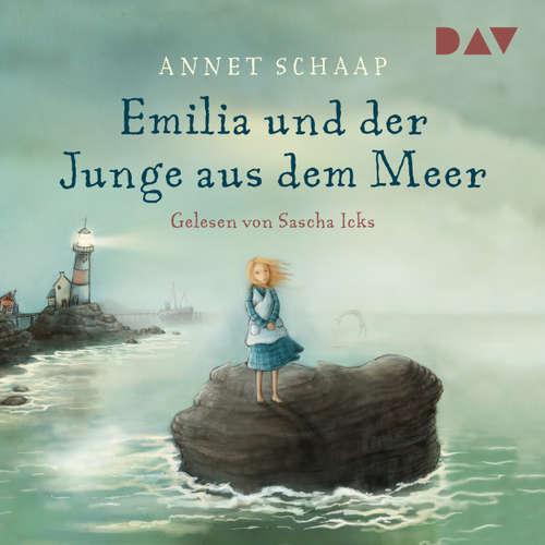 Hoerbuch Emilia und der Junge aus dem Meer - Annett Schaap - Sascha Icks