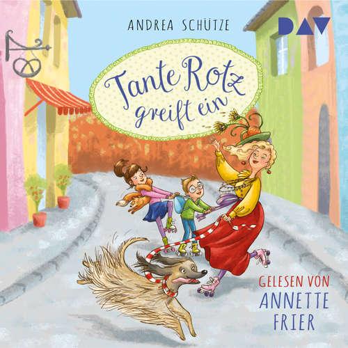 Hoerbuch Tante Rotz greift ein - Andrea Schütze - Annette Frier