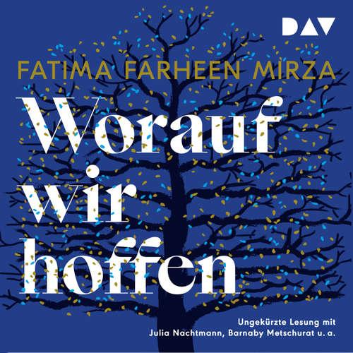 Hoerbuch Worauf wir hoffen - Fatima Farheen Mirza - Julia Nachtmann