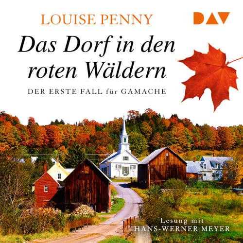 Hoerbuch Das Dorf in den roten Wäldern - Louise Penny - Hans-Werner Meyer