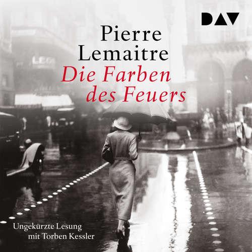 Hoerbuch Die Farben des Feuers - Pierre Lemaitre - Torben Kessler