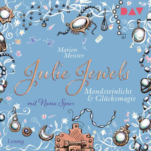 Mondsteinlicht und Glücksmagie - Julie Jewels, Teil 3