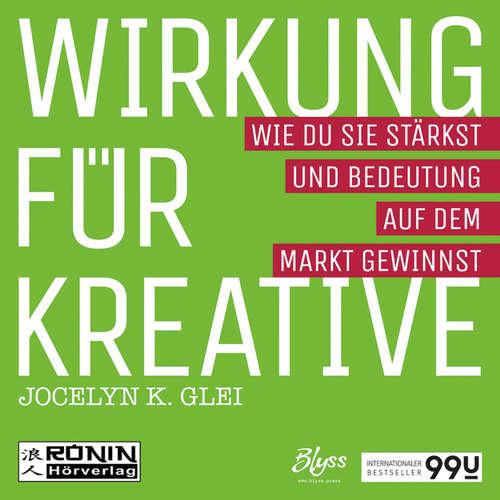 Wirkung für Kreative - Wie du sie stärkst und Bedeutung auf dem Markt gewinnst - 99U 3