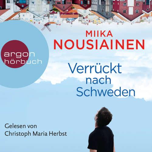 Hoerbuch Verrückt nach Schweden - Miika Nousiainen - Christoph Maria Herbst