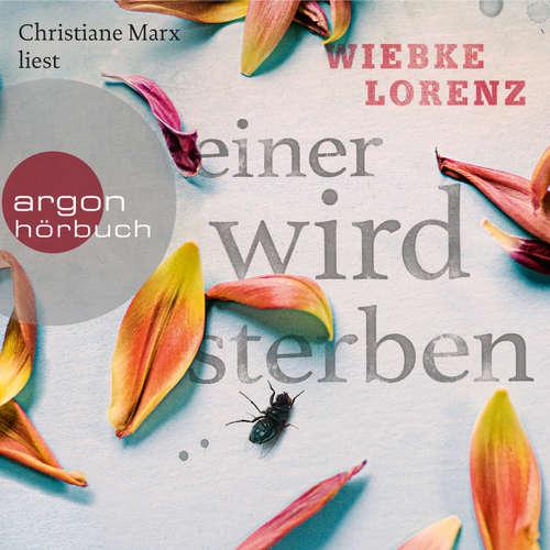 Hoerbuch Einer wird sterben (Autorisierte Lesefassung) - Wiebke Lorenz - Christiane Marx