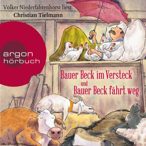Hoerbuch Bauer Beck im Versteck und Bauer Beck fährt weg - Christian Tielmann - Volker Niederfahrenhorst