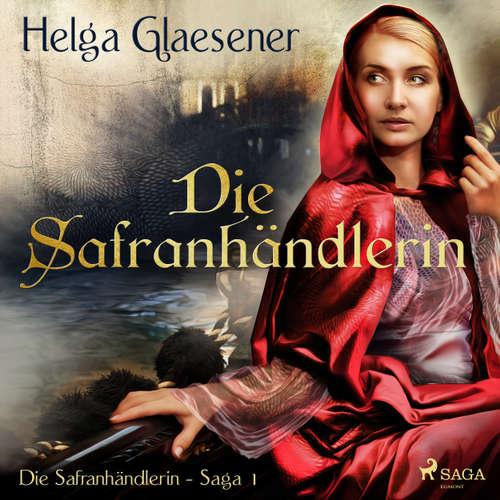 Die Safranhändlerin - Die Safranhändlerin-Saga 1