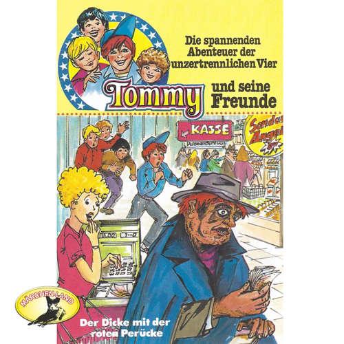 Tommy und seine Freunde, Folge 7: Der Dicke mit der roten Perücke