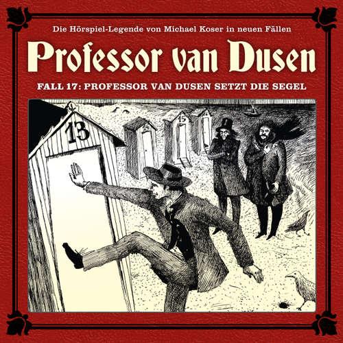 Hoerbuch Professor van Dusen, Die neuen Fälle, Fall 17: Professor van Dusen setzt die Segel - Marc Freund - Bernd Vollbrecht