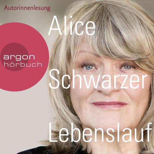 Hoerbuch Lebenslauf - Alice Schwarzer - Alice Schwarzer