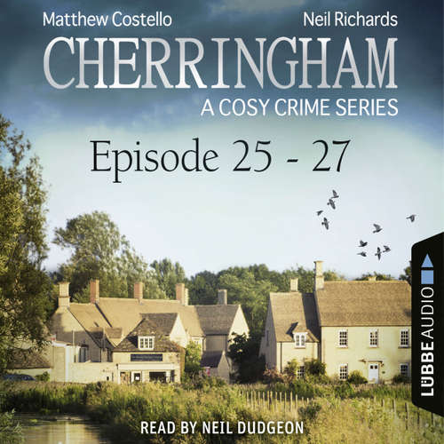Audiobook Cherringham: Crime Series Compilations, 9: Episode 25-27 - A Cosy Crime Compilation - Matthew Costello - Neil Dudgeon