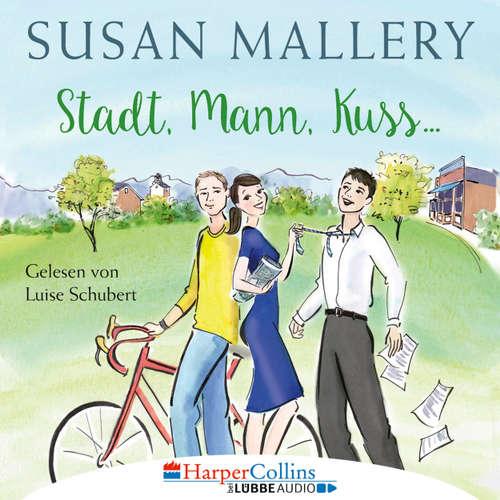 Hoerbuch Stadt, Mann, Kuss - Fool's Gold, Teil 1 - Susan Mallery - Luise Schubert