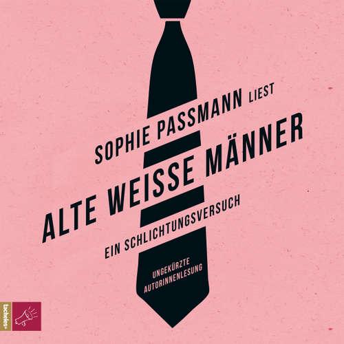 Hoerbuch Alte weiße Männer - Sophie Passmann - Sophie Passmann