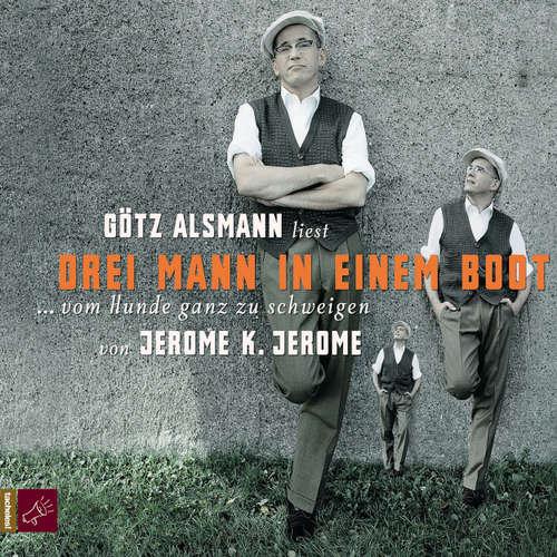 Hoerbuch Drei Mann in einem Boot - Jerome K. Jerome - Götz Alsmann