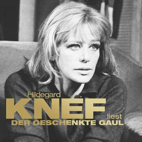 Hoerbuch Der geschenkte Gaul - Hildegard Knef - Hildegard Knef