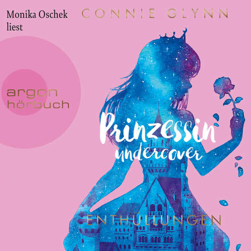 Hoerbuch Prinzessin Undercover - Enthüllungen - Connie Glynn - Monika Oschek