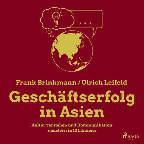 Geschäftserfolg in Asien - Kultur verstehen und Kommunikation meistern in 10 Ländern