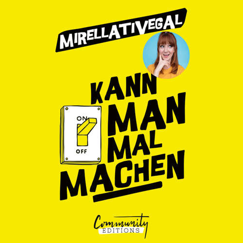 Hoerbuch Kann man mal machen -  Mirellativegal -  Mirellativegal