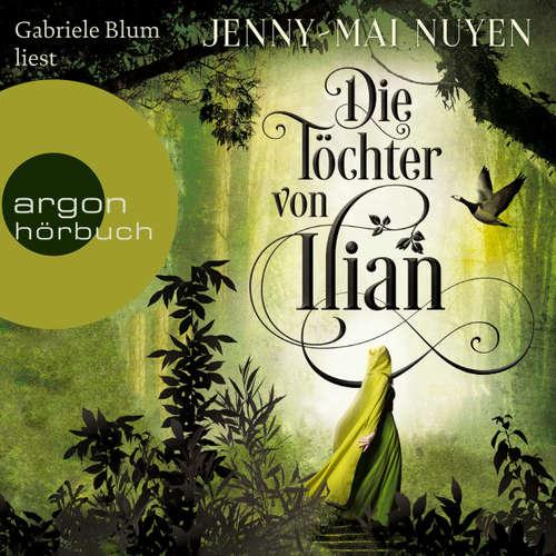 Hoerbuch Die Töchter von Ilian - Jenny-Mai Nuyen - Gabriele Blum