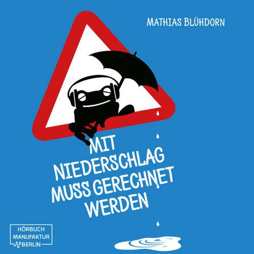 Hoerbuch Mit Niederschlag muss gerechnet werden - Mathias Blüdorn - Matthias Lühn