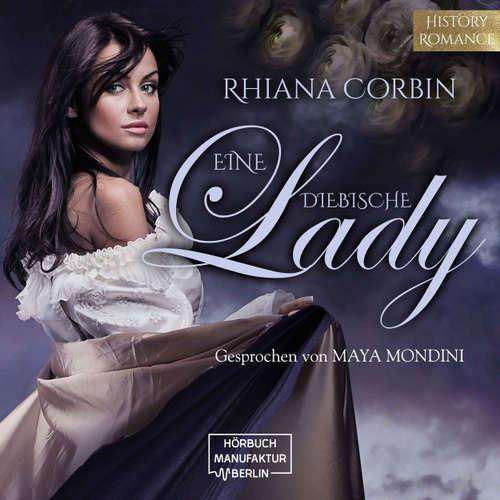Hoerbuch Eine diebische Lady - Rhiana Corbin - Maya Mondini