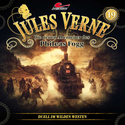 Hoerbuch Jules Verne, Die neuen Abenteuer des Phileas Fogg, Folge 19: Duell im Wilden Westen - Markus Topf - Christian Brückner