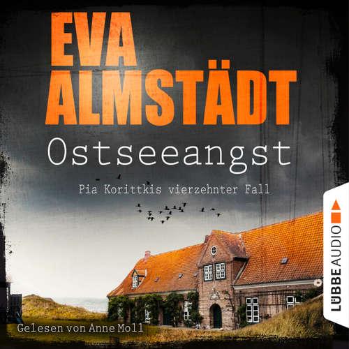 Hoerbuch Ostseeangst - Pia Korittkis vierzehnter Fall - Kommissarin Pia Korittki 14 - Eva Almstädt - Anne Moll