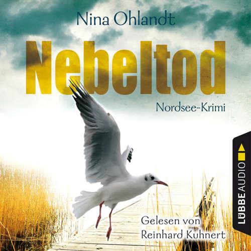 Hoerbuch Nebeltod - John Benthiens dritter Fall - Hauptkommissar John Benthien 3 - Nina Ohlandt - Reinhard Kuhnert